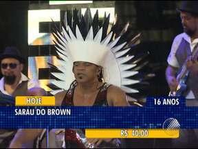 Confira as opções de lazer para este fim de semana em Salvador - Entre as atrações está o Sarau du Brown, que acontece neste sábado. Já o último ensaio da Timbalada será nesse domingo.