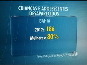 Mais de 180 jovens menores de idade desapareceram em 2012 na Bahia - Na maioria dos casos, o sumiço é motivado por brigas em família ou por relacionamentos não aprovados ou ignorados pelos pais.