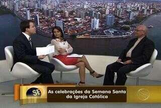 Arcebispo de Aracaju (SE) fala da programação da Semana Santa - O arcebispo Dom Palmeira Lessa fala sobre a programação da Semana Santa para a Igreja Católica. Sacrifício de Jesus é o principal simbolismo desta semana.