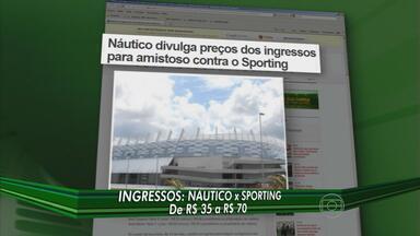 Náutico divulga preço de ingressos para jogo na Arena Pernambuco - Timbu vai jogar contra o Sporting, de Portugal