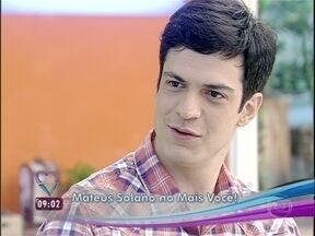 Mateus Solano conta como foram suas primeiras participações na TV - Ator diz que dublê foi essencial para a performance dos gêmeos de Viver a Vida