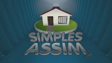 'Simples Assim' traz dicas de decoração de ambientes - No quadro, Fernando Kassab mostra orientações para quem está construindo ou quer dar uma nova cara para algum ambiente da residência.
