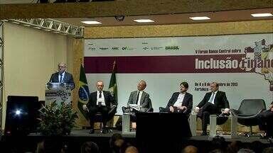 Presidente do Banco Central está em Fortaleza para encontro sobre inclusão financeira - Segundo Banco Central, 40% dos brasileiros não têm conta em banco.
