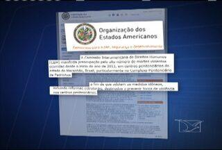 Comissão da OEA deve fiscalizar reestruturação de presídios maranhenses - Objetivo é verificar se estão sendo tomadas medidas contra o assassinato de presos. Caso foi denunciado à Organização dos Estados Americanos pela seção maranhense da OAB.
