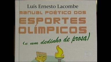 Luís Ernesto Lacombe lança livro infantil que une esporte e poesia - O livro 'Manual Poético dos Esportes (e um dedinho de prosa)' traz um soneto sobre cada uma das 32 modalidades que estarão em disputa nas Olimpíadas de 2016.