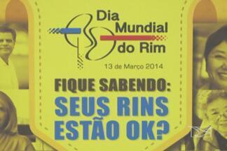 Ação alerta para cuidados necessários com os rins - O Hospital Universitário de São Luís aproveitou o Dia Internacional do Rim para lançar uma campanha para atrair novos doadores e ainda alertar a população sobre os cuidados com a saúde para evitar doenças renais.