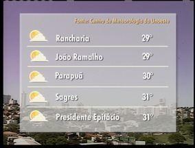 Meteorologia prevê tempo firme para o Oeste Paulista - Veja como devem ficar as temperaturas em algumas cidades da região.