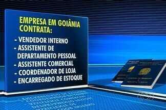 Confira as vagas de emprego para Goiânia - Empresa contrata vendedor interno, assistente de departamento pessoal, assistente comercial e encarregado de estoque.