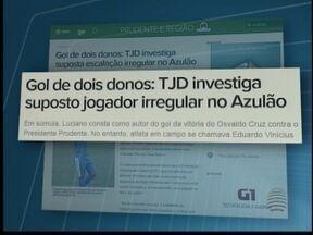 Suposta escalação irregular no Osvaldo Cruz é investigado - Caso Azulão