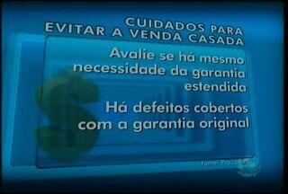 Consumidores devem ficar atentas às praticas abusivas do comércio - Garantia estendida ou exemplos da chamada venda casada. Uma prática comercial abusiva e criminosa proibida pelo código de defesa do consumidor