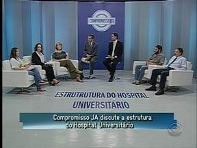 Confira o debate do 'Compromisso JA' sobre os leitos do HU da capital - Confira o debate do 'Compromisso JA' sobre os leitos do HU da capital