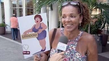 Apelido incomoda? A repórter Dani Monteiro foi às ruas para saber o que as mulheres acham - A atriz Fabiana Karla deu uns toques para as mulheres que estão acima do peso e para os parceiros delas