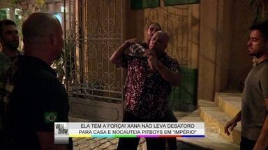 Xana Summer parte para a briga em Império - Aílton Graça mostra os bastidores de gravação da cena em que sua personagem bate nos 'pitboys'
