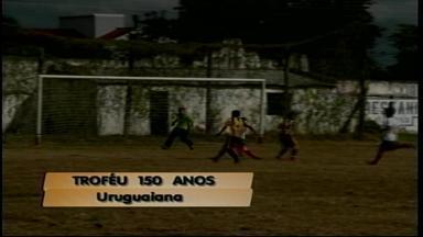 Triangular promove clássicos do futebol em Uruguaiana, RS - Jogos são válidos pelo Troféu 150 Anos.