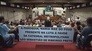 Câmara derruba veto de prefeita e quer catedral sem estação em Ribeirão Preto, SP - Dárcy Vera tinha vetado no projeto o item que proibia obras ao redor da Catedral Metropolitana de São Sebastião.