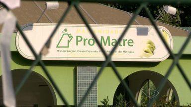 Pró-Matre suspende atendimento por falta de recursos, no ES - Maternidade existe há 76 anos e atende mais de 400 grávidas por mês.Salários de médicos da instituição estão atrasados há três meses.