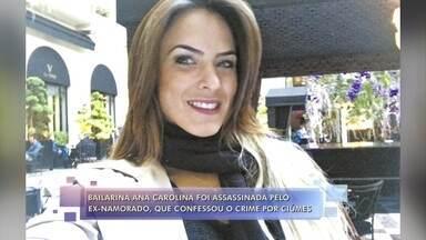 Dançarina foi assassinada pelo ex-namorado, que confessou crime por ciúme - Disque-denúncia recebeu 179 relatos de violência contra a mulher por dia no primeiro semestre