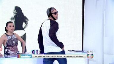 Otaviano Costa aceita e imita Anitta ao vivo no Vídeo Show - Cantora ensinou Fátima Bernardes a requebrar e apresentadora lançou novo desafio a Otaviano