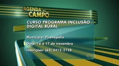 Confira a agenda do campo para esta semana em Goiás - Nos dias 16 e 17 de novembro será realizado o programa de inclusão digital rural, no município de Pirenópolis.