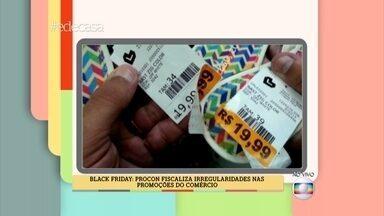 É de Casa mostra irregularidades no 'Black Friday' - PROCON fiscaliza fraudes nas promoções