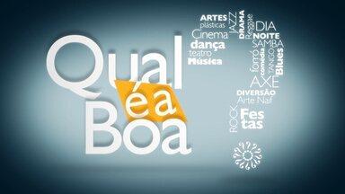 Confira 'Qual é a Boa?' deste sábado (23) em João Pessoa - Veja as opções para quem quer aproveitar o fim de semana.