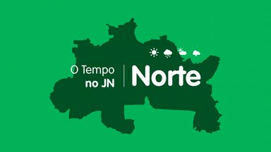 Veja a previsão do tempo para sábado (13) no Norte - Veja a previsão do tempo para sábado (13) no Norte