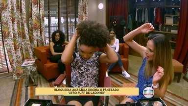Blogueira Ana Lídia ensina o penteado 'Afro Puff de Ladinho' - Ana Lídia conta que cortou seu próprio cabelo para os cachos crescerem