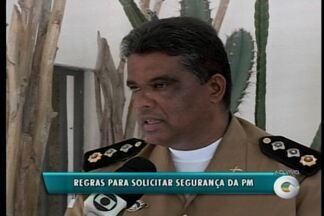 Polícia Militar divulga algumas regras para quem for solicitar apoio em eventos - A intenção é reforçar a segurança.