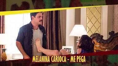 Melanina Carioca - Me Pega - Trilha sonora de 'Chapa Quente'