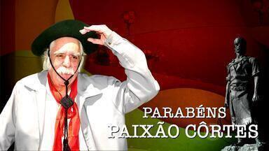 'Galpão Crioulo' faz homenagem ao aniversário de Paixão Côrtes - Assista ao vídeo.