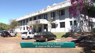 Falta de médicos atrasa a liberação de corpos no IML de Cascavel - Contratação de seis profissionais deve melhorar o atendimento.