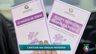 Cartilha sobre lei Maria da Penha é traduzida para o guarani - Mulheres indígenas começam a receber a cartilha neste mês.