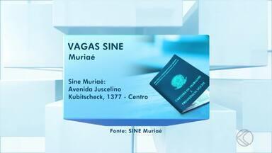 Veja as oportunidades divulgadas pelo Sine de Muriaé - São vagas para Muriaé e região. O Sine fica na Avenida Juscelino Kubitschek, 1.377, Centro.