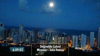 Paraibanos estão na expectativa para ver a superlua nesta segunda-feira - Veja imagens da lua enviadas por telespectadores.