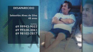 Família procura por homem desaparecido - Sebastião Alves da Silva tem 48 anos.