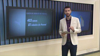 Casos de dengue passam de 400 no Paraná - 82 cidades tem registro da doença desde agosto do ano passado.