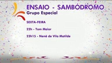 Escolas de samba fazem ensaio técnico no Sambódromo neste final de semana - Nesta sexta-feira (20), a Tom Maior entra na avenida às 10 da noite.E às 11e 15 é a vez da Nenê de Vila Matilde.
