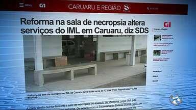 Reforma na sala de necropsia altera serviços do IML em Caruaru, diz SDS - Além da estrutura, sala terá equipamentos renovados, de acordo com a SDS.