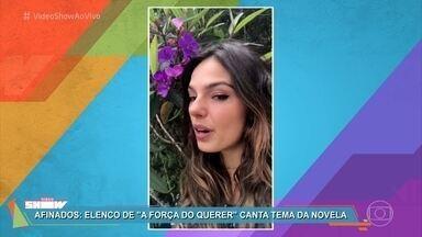 Elenco de 'A Força do Querer' canta 'O Quereres' - Música está na abertura da novela das nove