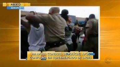 Polícia Militar apura conduta de policial após confusão em supermercado em Lages - Polícia Militar apura conduta de policial após confusão em supermercado em Lages