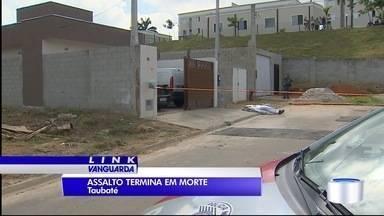 Engenheiro foi assassinado em Taubaté - Criminosos dispararam contra ele, que estava em construção ao lado de casa assaltada.