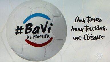 Ba-Vi de primeira: campanha é lançada para promover a paz nos estádios - A campanha é uma parceria entre a TV Bahia, a Federação Baiana de Futebol, Bahia e Vitória.