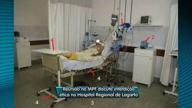 MPF discute interdição ética no Hospital Regional de Lagarto - MPF discute interdição ética no Hospital Regional de Lagarto.