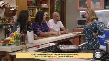 Cissa Guimarães conhece família que inova na cozinha - Família empreendedora ganha dinheiro servindo receitas tradicionais com criatividade