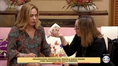Organizadora profissional ensina como organizar uma bolsa feminina - Aprenda com as dicas de Priscila Sabóia
