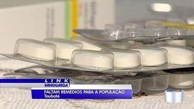 Moradores reclamam da falta de medicamentos na rede municipal de saúde em Taubaté - Prefeitura alega que problema é pontual.