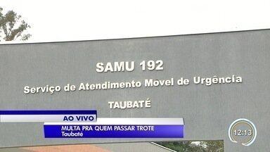 Trote ao Samu, bombeiro e polícia vai custar caro em Taubaté - Infratores serão multados em mais de R$ 900.