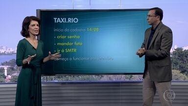 Taxistas podem fazer cadastro em aplicativo da Prefeitura do Rio a partir de 14 de agosto - No dia 14 de agosto começa o cadastro dos taxistas no aplicativo Taxi.Rio. O sistema entra em funcionamento na segunda quinzena de setembro.