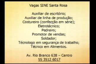 A semana começa com oportunidades de emprego na Região - Confira as vagas disponíveis no SINE de Santa Rosa, RS, que atende 12 cidades.
