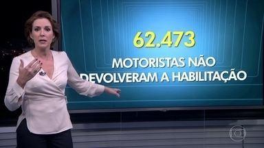 Em todo o Estado, 62.473 motoristas perderam a habilitação e ainda não devolveram a CNH - Detran cassou 3.629 carteiras apenas nesse ano, mas apenas 609 entregaram o documento.
